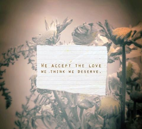 We accept the love we think we deserve. Be #confident