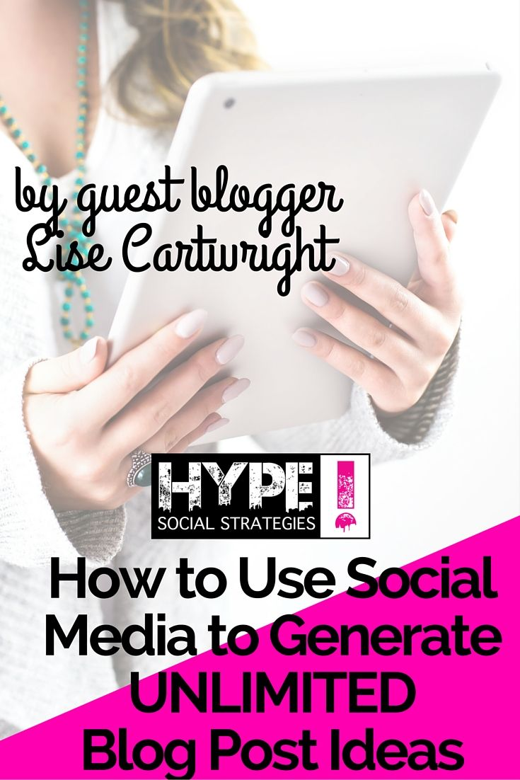 How to Use Social Media to Generate Unlimited Blog Post Ideas