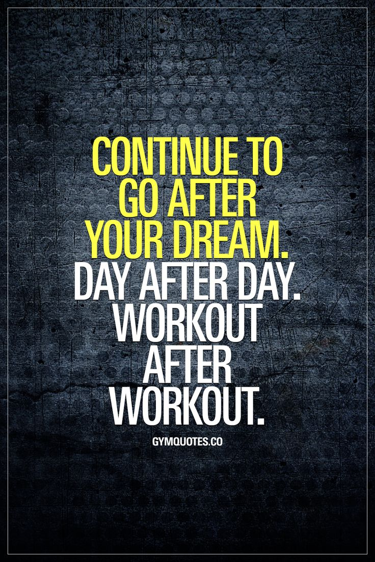 Continue to go after your dream. Workout after workout – Motivation und Übungen