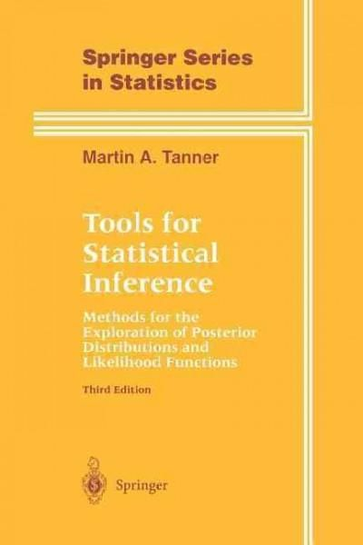 Tools for Statistical Inference: Methods for the Exploration of Posterior Distributions and Likelihood Functions