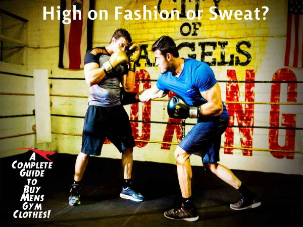 High on Fashion or Sweat? A Complete Guide to Buy Men's Gym Clothes!