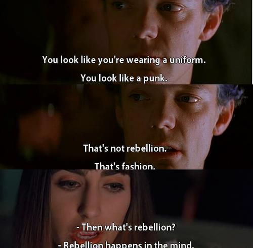 SLC Punk - I've always thought this but never been able to put it into words. Best quote.