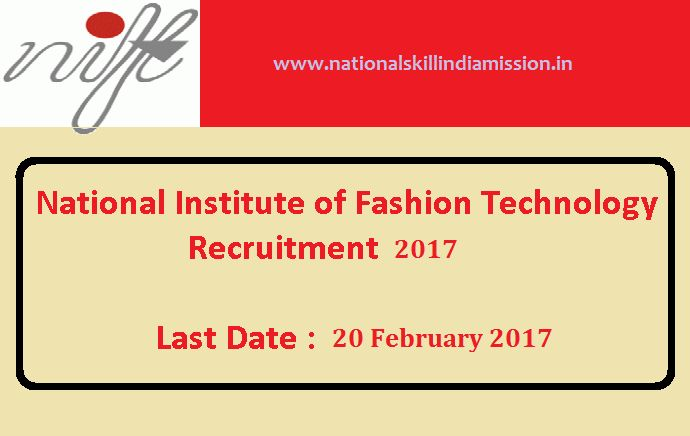 10th/+2/DIPLOMA JOBS-National Institute of Fashion Technology-recruitment-08 vacancies-Junior Assistant/Lab Assistant/Various Vacancies-Pay Scale : Rs. 5200-20200/-Apply Now- Last date 20 February 2017  Job Details :  Post Name : Junior Assistant No of Vacancy : 04 Posts Pay Scale : Rs. 5200-20200/- Grade Pay : Rs. 1900/- Post Name : Lab Assistant No of Vacancy : 02 Posts Pay Scale : Rs. 5200-20200/- Grade Pay : Rs. 1900/- Eligibility Criteria  :  Educational Qualification :