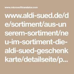 www.aldi-sued.de/de/sortiment/aus-unserem-sortiment/neu-im-sortiment-die-aldi-sued-geschenkkarte/detailseite/ps/p/aldi-sued-geschenkkarte/ - Translator