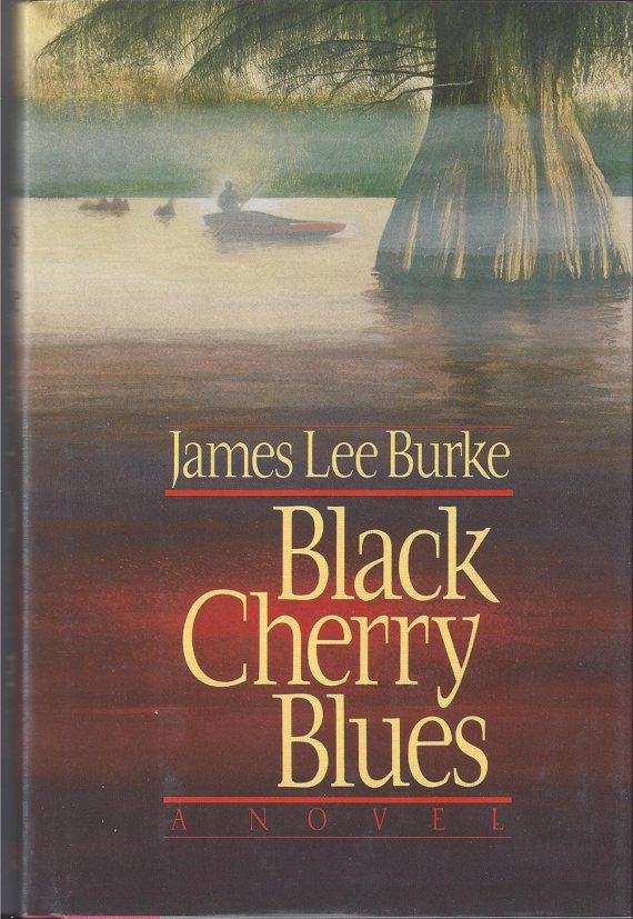 Black Cherry Blues by James Lee Burke. Mystery novel. Dave Robicheaux. Winner of 1990 Edgar Award. Signed First Edition
