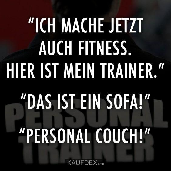 Ich mache jetzt auch Fitness. Hier ist mein Trainer