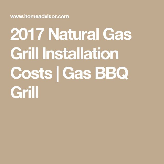 2017 Natural Gas Grill Installation Costs | Gas BBQ Grill