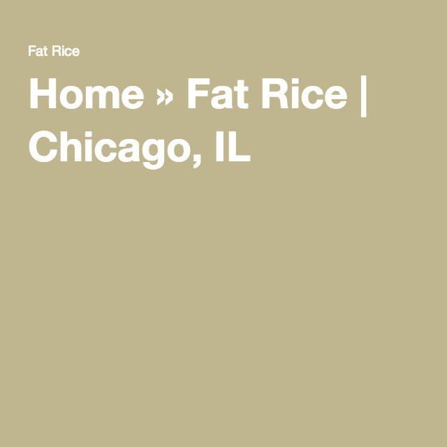Home » Fat Rice | Chicago, IL