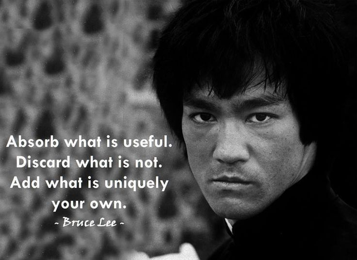 Absorb what is useful. Discard what is not. Add what is ...