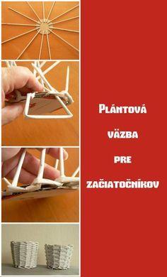 Ak chcete vyskúšať papierové pletenie, vyberte si na začiatok niečo jednoduchšie. Plántovú väzbu s týmto postupom určite zvládnete:)