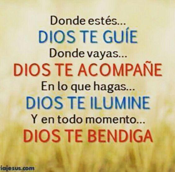 Donde estés... Dios te guíe. Donde vallas... Dios te acompañe. En lo que hagas... Dios te ilumine y en todo momento... Dios te bendiga... Tarjetitas ondapix
