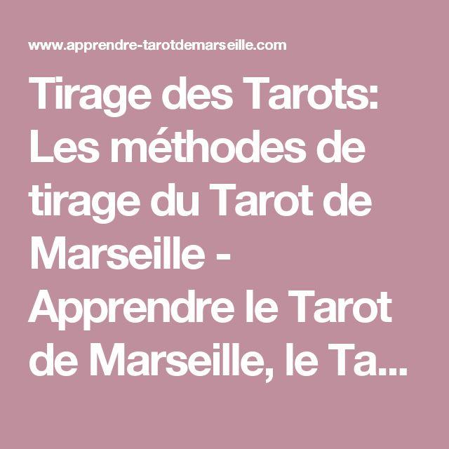 Tirage des Tarots: Les méthodes de tirage du Tarot de Marseille - Apprendre le Tarot de Marseille, le Tarot Divinatoire
