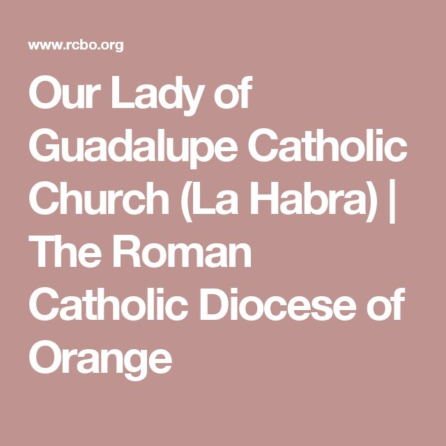 Our Lady of Guadalupe Catholic Church (La Habra) | The Roman Catholic Diocese of Orange