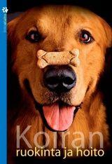 Koiran ruokinta ja hoito -kirja (HUOM! Uudistettu painos vuodelta 2010)