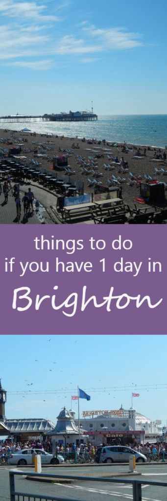 Things to do if you have just one day in Brighton. It's a relaxing day trip and only 1.5 hours by train from London.
