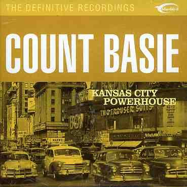 Count Basie - Kansas City Powerhouse