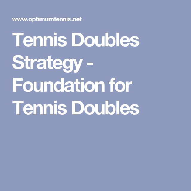 Tennis Doubles Strategy - Foundation for Tennis Doubles