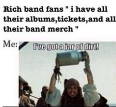 I'm the one with all the album's, merch and tickets Because that's literally what I spend all my money on