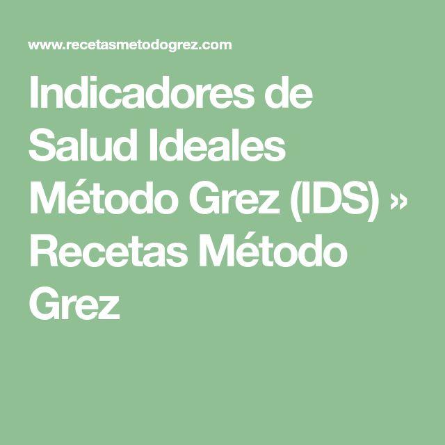 Indicadores de Salud Ideales Método Grez (IDS) » Recetas Método Grez