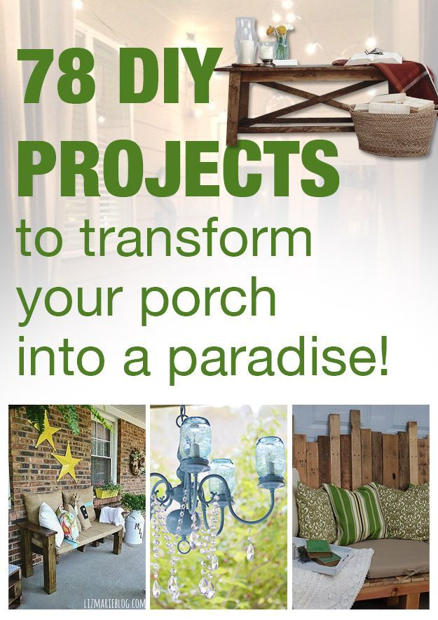 78 DIY Projects to Transform Your Porch into a Paradise!