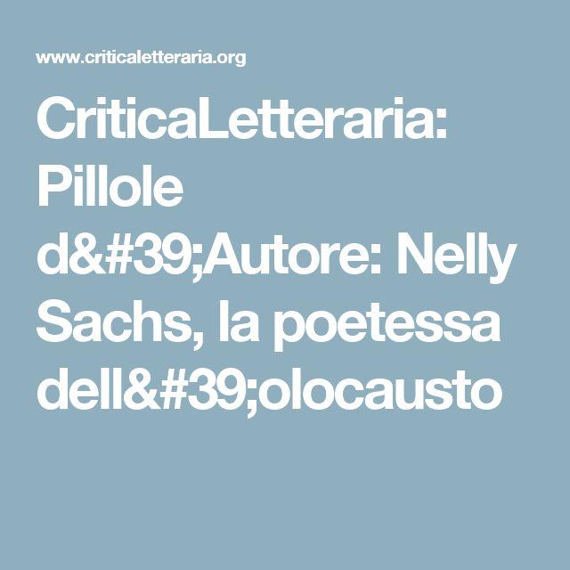 CriticaLetteraria: Pillole d'Autore: Nelly Sachs, la poetessa dell'olocausto