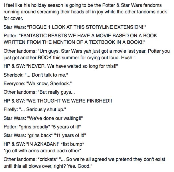 Fantastic Beasts and Rogue 1: the Potter and Star Wars fandoms go wild.< when you're in both fandoms mentioned and a few of the others