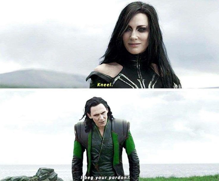 """""""I don't know where you've been this whole time, but that's my line."""" -Loki at some point probably."""