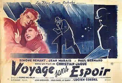 """Voyage Without Hope (1943) """"Voyage sans espoir"""" (original title) Stars: Simone Renant, Jean Marais, Paul Bernard, Jean Brochard ~  Director: Christian-Jaque"""