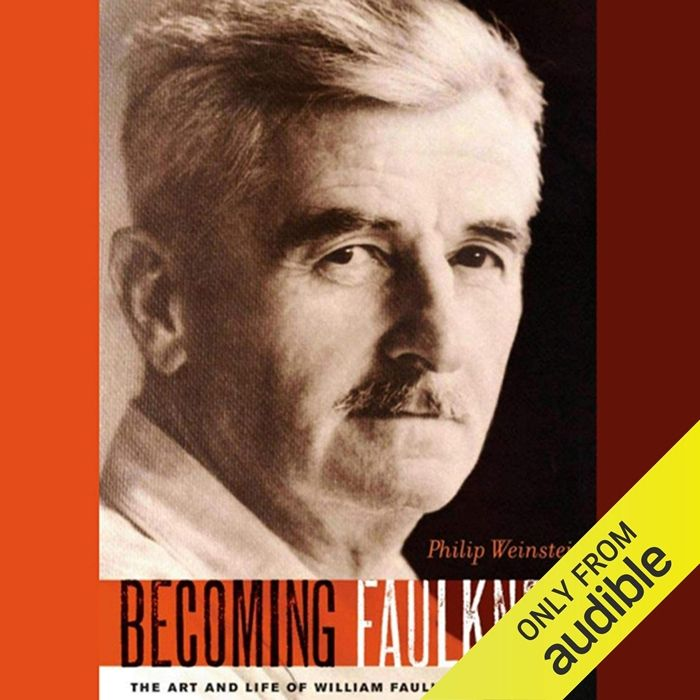 2013 Becoming Faulkner The Art And Life Of William Faulker Audiobook By Philip Weinstein Audible Studios Faulkner Life Audio Books