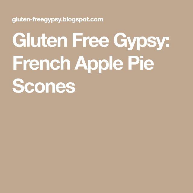 Gluten Free Gypsy: French Apple Pie Scones
