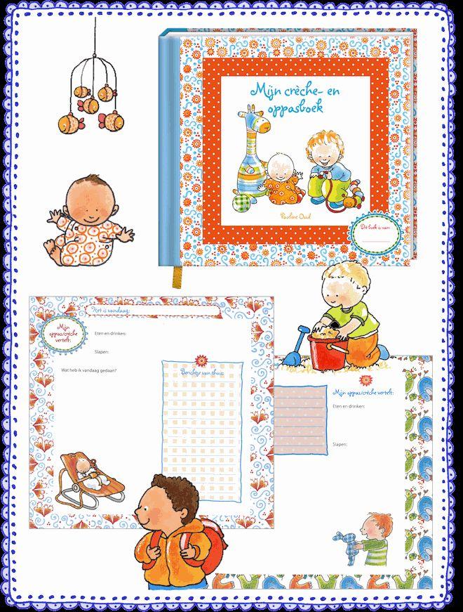 Mijn crèche- en oppasboek € 14,95 Een boek speciaal voor ouders om alle leuke en nuttige informatie over je kind uit te wisselen  met de crèche en/of oppas.