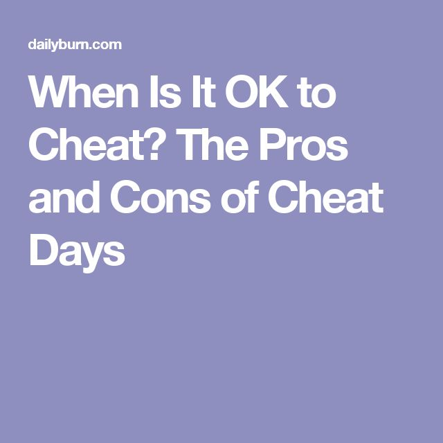 When Is It OK to Cheat? The Pros and Cons of Cheat Days