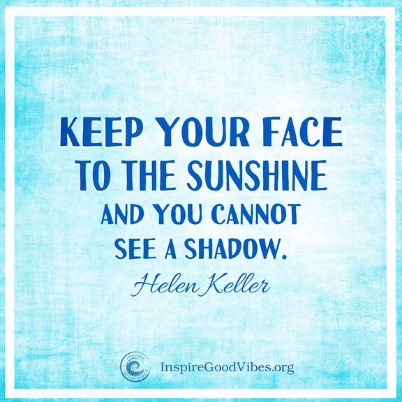 Good Energy Quote. Love this good energy quote from Helen Keller. Live life happy! See the good in all, be grateful, choose happiness, see the sunshine and create your own reality!