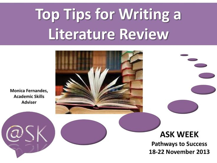 top tips for writing a literature review This guide will provide research and writing tips to help students complete a literature review assignment  literature review: conducting & writing sample literature reviews search this guide search literature review: conducting & writing this guide will provide research and writing tips to help students complete a literature review.