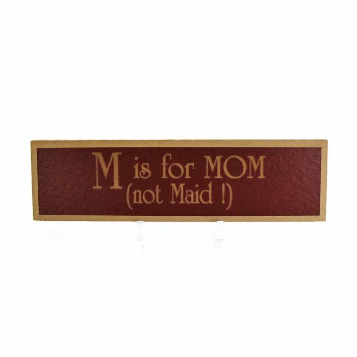 M is for Mom not Maid   Wooden Sign by K D Rooster  http://bit.ly/2iab28Q  #walldecor #homedecor #desksigns #woodsigns #sayings #wallquotes #funnysigns #woodensigns  #mom #maid
