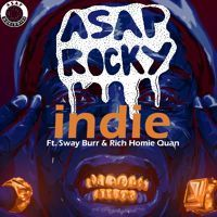 Asap Rocky - Indie ft Sway Burr & Rich Homie Quan by Sway Burr on SoundCloud