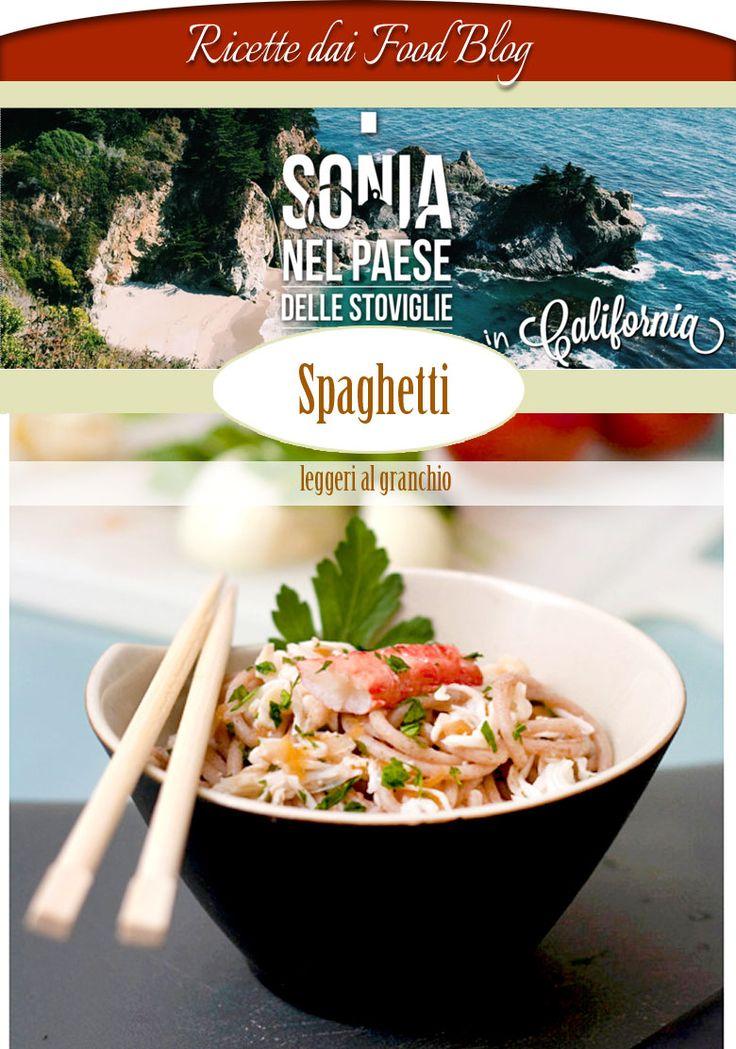 Ricette dai food blog - Sonia nel paese delle stoviglie - Spaghetti leggeri al granchio
