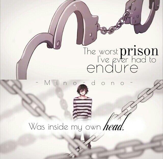 """""""La prigione peggiore che abbia mai dovuto sopportare era dentro la mia testa"""". Cit  traduzione: Quotes anime (Tradotte)"""