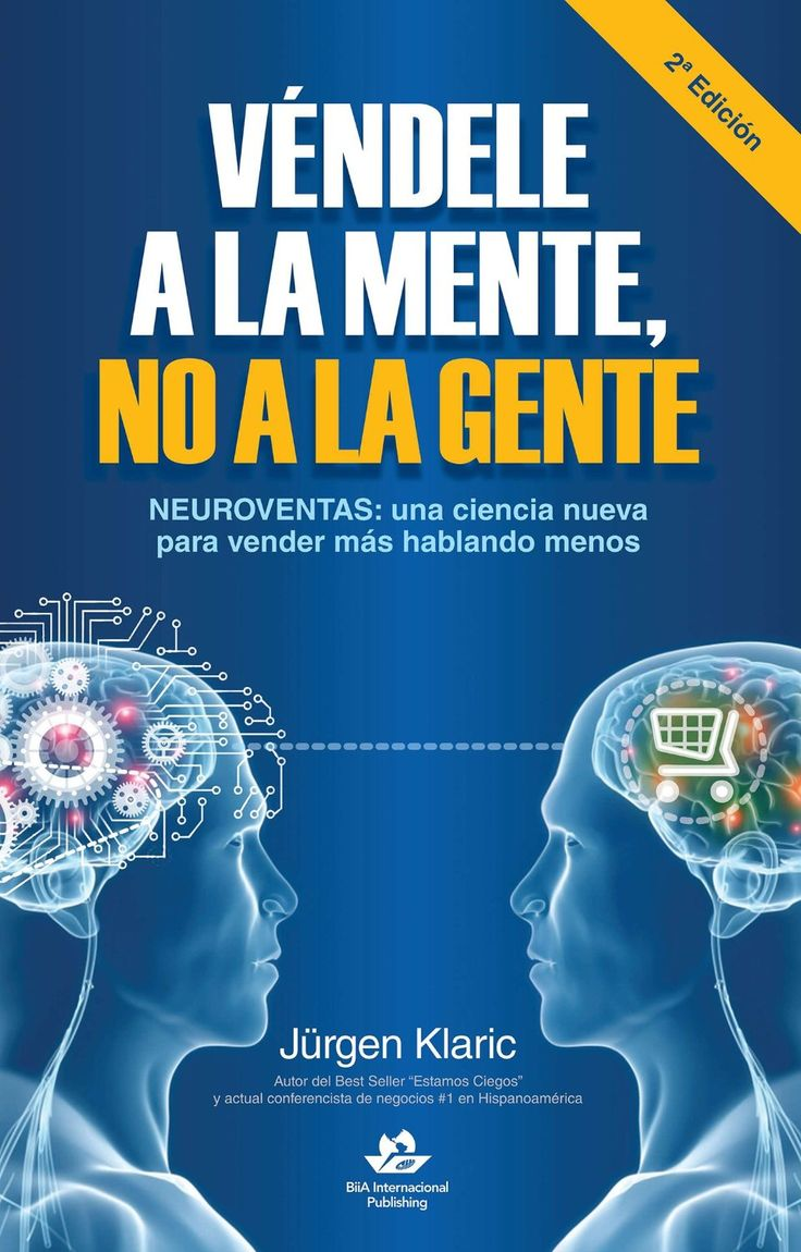 Véndele a la mente, no a la gente eBook: Jürgen Klaric: Amazon.com.mx: Tienda Kindle