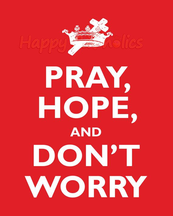 """A parody of the popular """"Keep Calm and Carry On"""" poster featuring the famous quote of Catholic saint Padre Pio."""