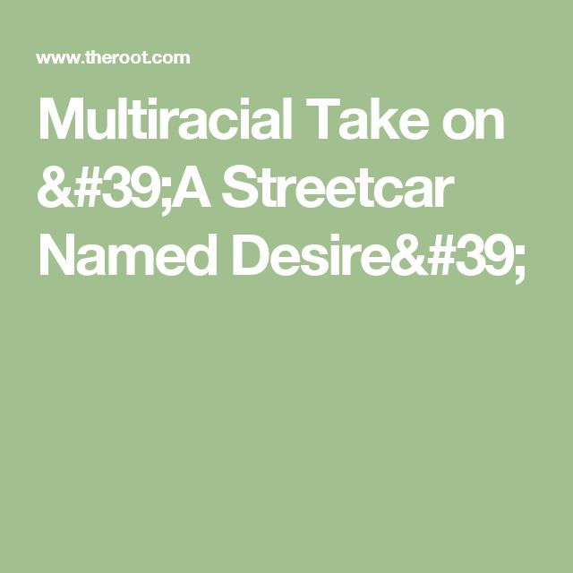 Multiracial Take on 'A Streetcar Named Desire'