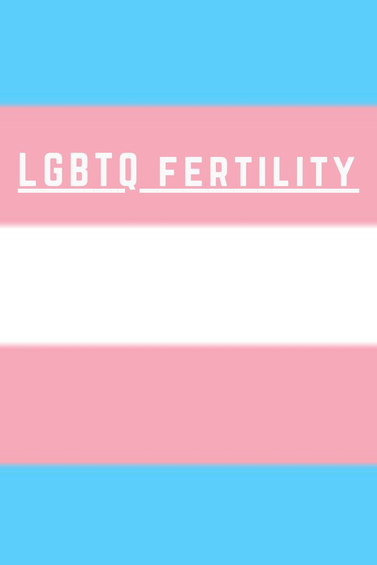 lgbtq fertility, fertility, wellness, self care, lgbtq health, lgbtq, queer health, queer, queer nurse, lgbtqia, rejuvenation surgery, beauty surgery, scars, gay, scar therapy, trans health, lgbtq wellness, queer women, transgender, dysphoria, anxiety, gender dysphoria, lesbian, pride, bisexual, genderqueer, equality, gynecology, trans infertility, endometriosis, pregnancy, trans reproductive health, acupuncture therapy, hormones, trans hormone health