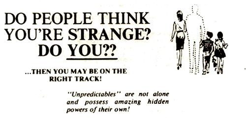 Do people think you're strange?