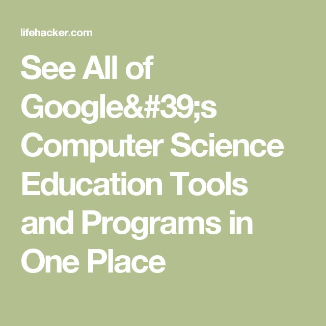 See All of Google's Computer Science Education Tools and Programs in One Place