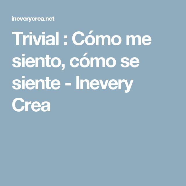 Trivial : Cómo me siento, cómo se siente - Inevery Crea