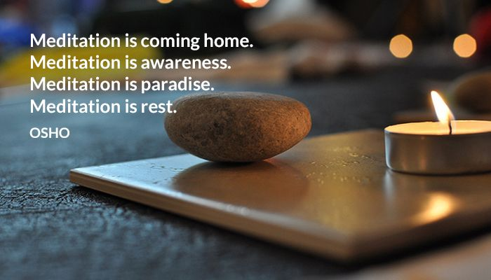 Meditation is coming home. Meditation is awareness. Meditation is paradise. Meditation is rest. OSHO #meditation #coming #home #awareness  #paradise #rest #osho