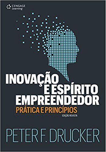 Inovação e Espírito Empreendedor. Prática e Princípios - 9788522126682 - Livros na Amazon Brasil