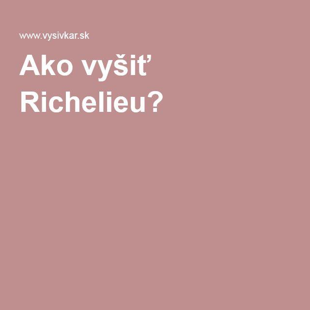 Ako vyšiť Richelieu?