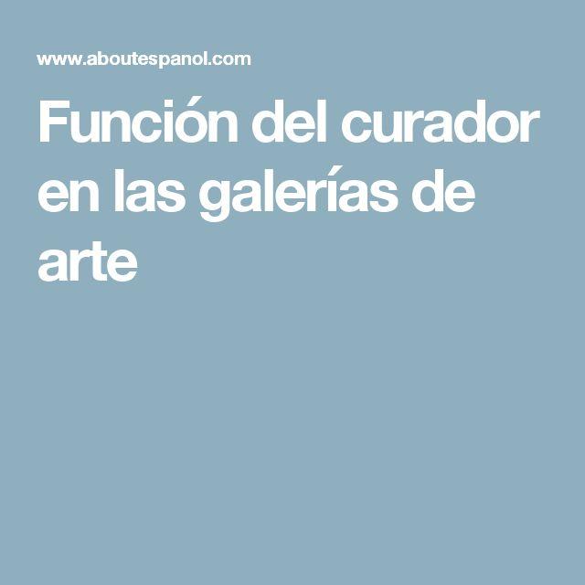 Función del curador en las galerías de arte