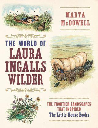 The Wild World of Laura Ingalls Wilder